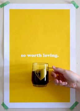 So Worth Loving mug and poster, 9/24/16
